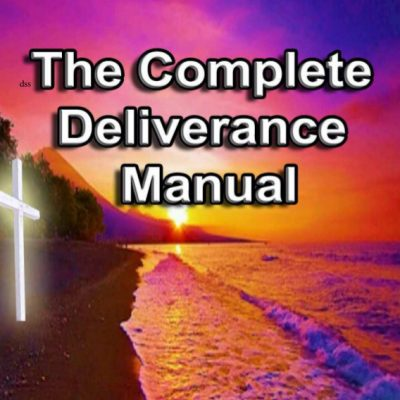 The Complete Deliverance Manual – FREE DOWNLOAD – Agape Bible Fellowship
